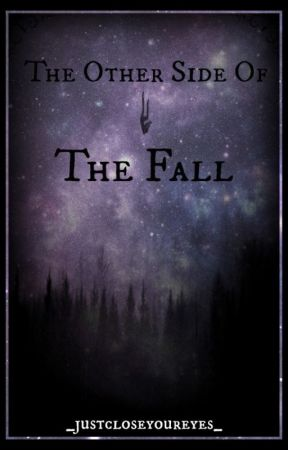 The Other Side of the Fall by _justcloseyoureyes_