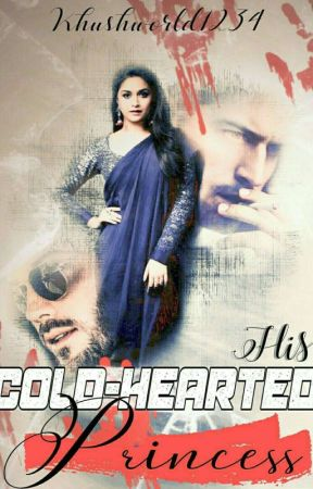His Cold-Hearted Princess (Book 2 Of His Series) by Khushworld1234