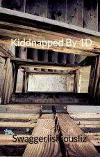 Kiddnapped By 1D by Swaggerlishiousliz