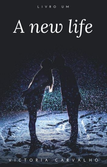 A New Life || NG #1 [COMPLETO]