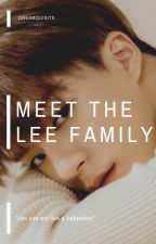 ✓ MEET THE LEE FAMILY | ˡʲⁿ by dreamquisite