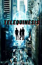 TELEQUINESIS by Myhappylifeforever