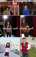 We're not done yet by HighSchoolMusical01
