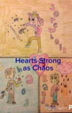 Hearts As Strong As Chaos by JasminePosey