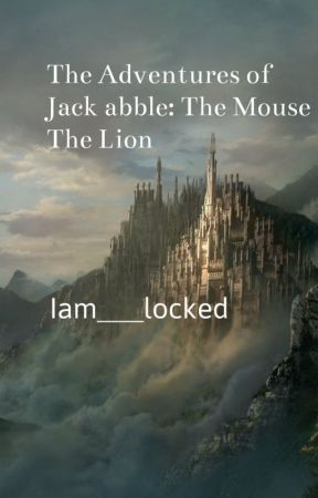 The Adventures Of Jack Abble The Mouse And The Lion Jack Elder