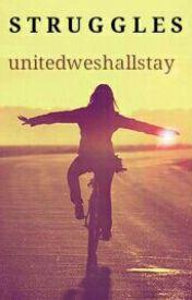 Struggles (Poems) by unitedweshallstay