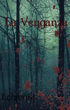La Venganza by LChronist