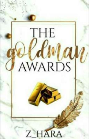 The Goldman Awards (On Hold) by Z_hara