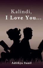 Kalindi, I Love You... by AdithyaSunilAppu