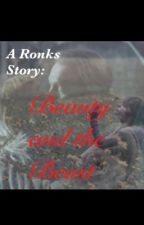 A Ronks Story: Beauty and the Beast by OminousNicotine