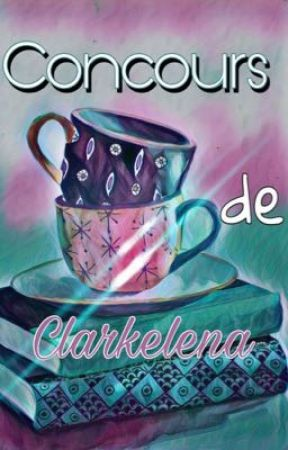 Concours de Clarkelena [OUVERT] by clarkelena