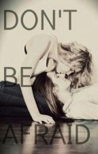 Don't Be Afraid (lesbian story) by Anastasia_Mica