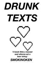 drunk texts ➣ styles by smokinoken