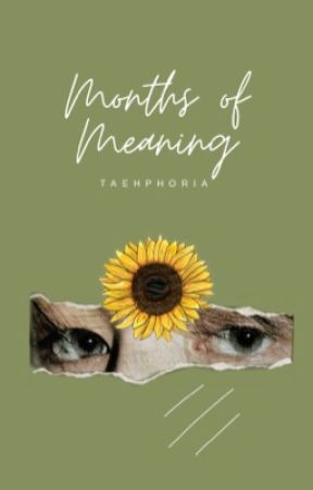 MONTHS OF MEANING by taehphoria