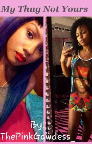 My Thug Not Yours (OMG Girlz GirlxGirl Love Story)
