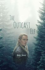 The Outcast Elf by lotr_love