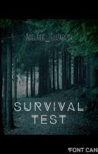 The Survival Test by Adelaide_Elizabeth