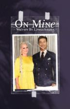 On Mine ↡ Maryse Ouellet & Choi Si Won Fanfiction  by ThelovelyAngels