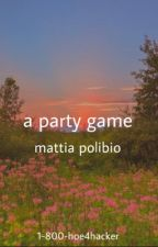 ✰A PARTY GAME✰ by M4TT14SB1TCH