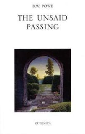The Unsaid Passing and other Selected Poems by BWPowe