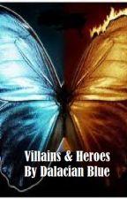 Villains & Heroes by Dalacian