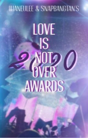 The 2020 Love is Not Over Awards / JUDGING by loveisnotoverawards