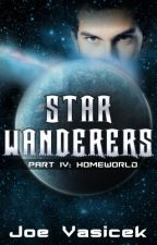 Star Wanderers: Homeworld (Part IV) by JoeVasicek