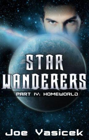 Star Wanderers: Homeworld (Part IV) by JoeVasicek