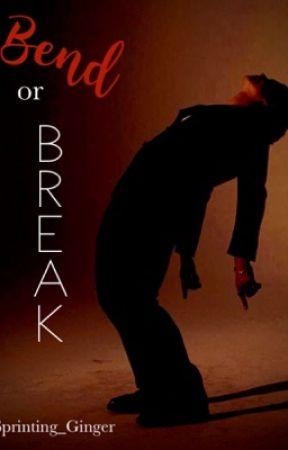 Bend or Break by Sprinting_Ginger