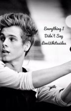 Everything I Didn't Say by LiveWhitesides
