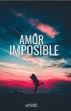 AMOR IMPOSIBLE  by sof12325