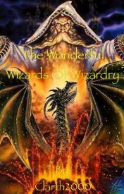 The Wonderful Wizards Of Wizardry by Clarth2000