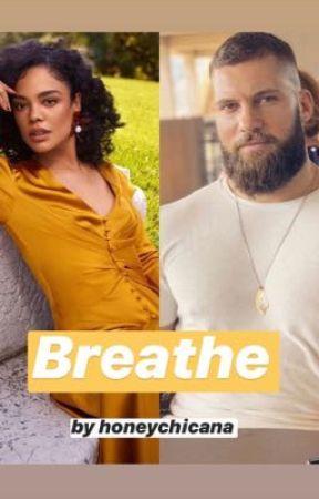 Breathe by honeychicana