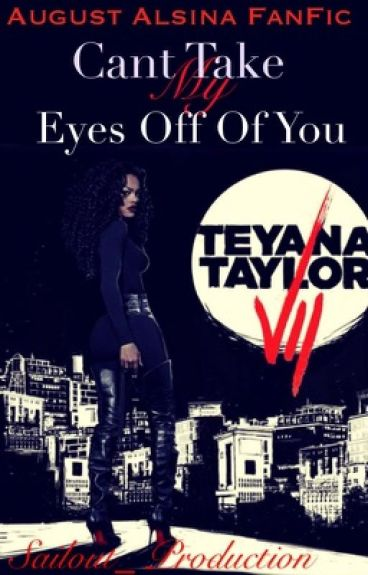 Can't take my eyes off of you (august alsina love story )