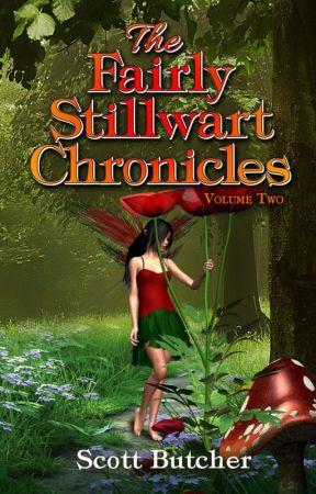 The Fairly Stillwart Chronicles Volume 2: Tory Blithe and The St John's Pixie by ScottButcher