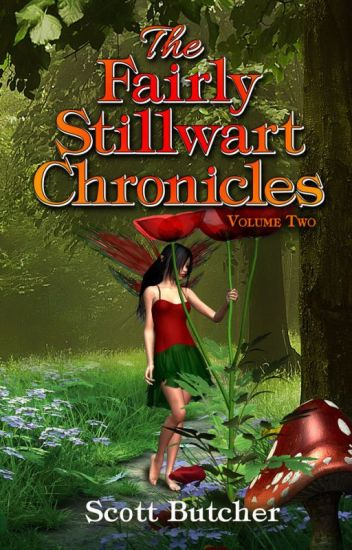The Fairly Stillwart Chronicles Volume 2: Tory Blithe and The St John's Pixie
