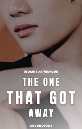 THE ONE THAT GOT AWAY | yeongyu. by GGYUNOLOGY