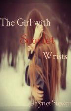 The Girl with Scarlet Wrists [Rewriting] by Jadeday11
