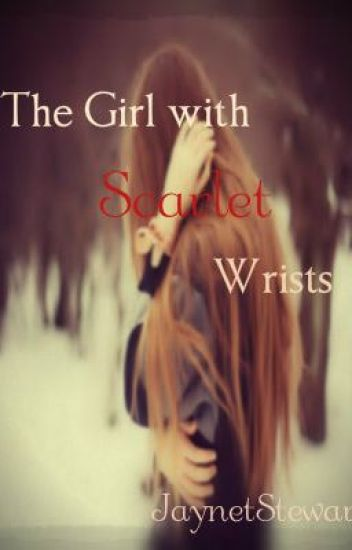 The Girl with Scarlet Wrists [Rewriting]