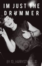 I'm Just The Drummer | Lashton  by 1D_HarryStyles_1D