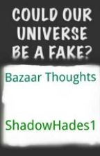 Bazaar Thoughts by ShadowHades1