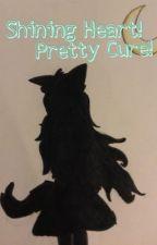 Shining Heart! Pretty Cure! by Wolfspaw32
