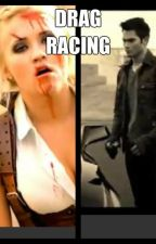 Drag Racing (Book 1) Out of Control (A Derek Hale/Tyler Hoechlin Fanfic) by skaterr999