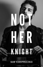 Not Her Knight by Suecastellino