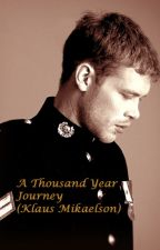 A Thousand Year Journey (Klaus Mikaelson) One Shots by ColdBastilleMusic