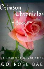 Crimson Chronicles: Book 1 by BehindThoseEyez
