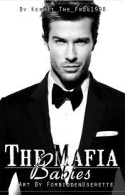 The Mafia Babies (REWRITING) by CaseyBear95