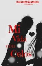 """Mi vida con Celos"" by GatiitaKawaiitaChan"