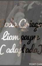 Boda Griega -Liam Payne y ___ - ( Adaptada ) by mynameislily