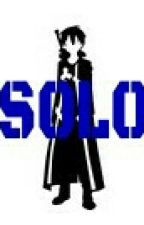 Solo (A Sword Art Online Fanfic) ✔ by Fanatic_308
